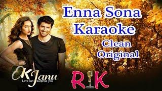 Enna Sona  Ok Jaanu  Karaoke Clean Original By Arijit Singh