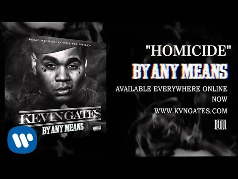 watch Kevin Gates - Homicide (Official Audio)