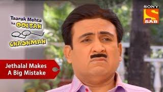 Jethalal Makes A Big Mistake   Taarak Mehta Ka Ooltah Chashmah