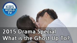 What is the Ghost Up To? | 귀신은 뭐하나 [2015 Drama  Special / ENG / 2015.09.04]