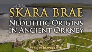 Skara Brae | Neolithic Origins in Ancient Orkney 3180 BC | Megalithomania