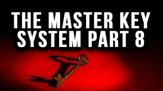 The Master Key System - Charles F. Haanel - Part 8 - Law of Attraction