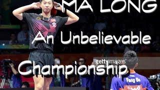 Ma Long - An unbelievable championship (WTTC 2015)