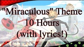"""""""Miraculous"""" Theme (10 Hours)"""