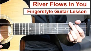 River Flows in You (Yiruma) | Fingerstyle Guitar Lesson (Tutorial) How to play Fingerstyle