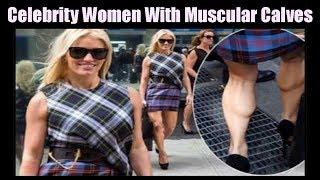 10 Celebrity Women With Muscular Calves