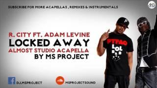 R. City - Locked Away ft. Adam Levine (Acapella - Vocals Only) + DL