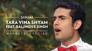 Sanam  - Tara Vina Shyam (Navratri Special) ft. Baljinder Singh