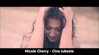 Nicole Cherry - Cine iubeste  Versuri (Lyrics)