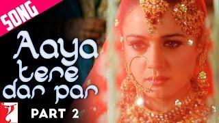 Aaya Tere Dar Par - Song - Part 2 - Veer-Zaara