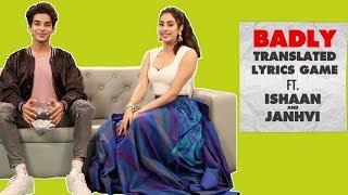 Dhadak Stars Ishaan & Janhvi Translate Hindi Songs Into English | Badly Translated Lyrics
