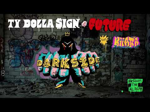 Ty Dolla $ign & Future - Darkside feat. Kiiara (from Bright: The Album) [Official Audio]