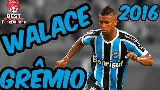 Walace Souza ● Grêmio ● Goals & Skills ● 2016 ● HD