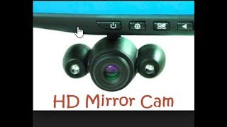 HD Mirror Cam Video Clarity and un-boxing