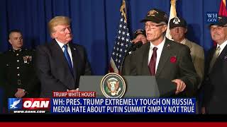 WH: President Trump Extremely Tough on Russia, Media Hate about Putin Summit Simply Not True