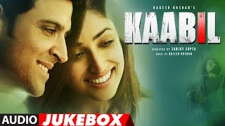 Kaabil Song (Full Album) | Hrithik Roshan, Yami Gautam | Audio Jukebox  | T-Series