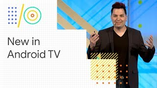 What's new with Android TV (Google I/O