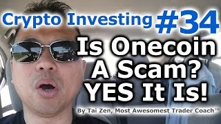 Crypto Investing #34 - Is Onecoin A Scam? YES It Is! - By Tai Zen