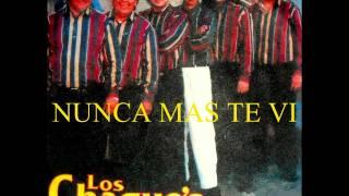 LOS CHAQUE'S-NUNCA MAS TE VI
