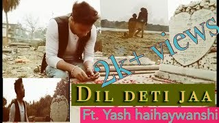 Dil Deti jaa | Darshan Raval | The Velentine Day Special Most sad Video song 2017 | Yash & Rahul