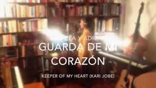 Keeper of My Heart - KARI JOBE (en Español) Guarda de mi corazon DANIELA Y ADRIAN