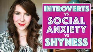 Introversion, Social Anxiety, and Shyness