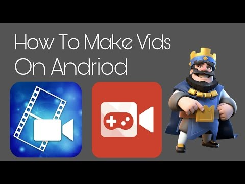 How To Make A Clash Royale Video On Andriod 2017