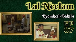 Byomkesh Bakshi: Ep#7 - Laal Neelam