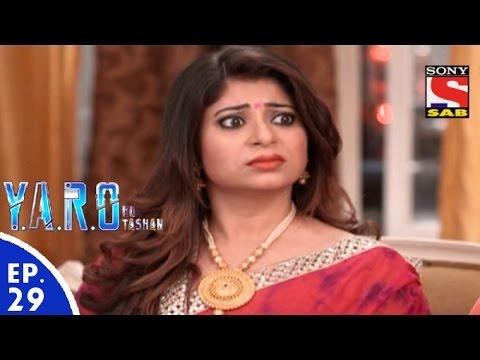 Y.A.R.O Ka Tashan - यारों का टशन - Episode 29 - 2nd September, 2016