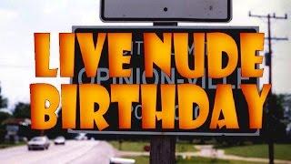 Opinion-Ville: Live Nude Birthday