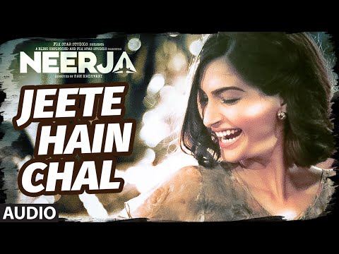 Xxx Mp4 Jeete Hain Chal FULL SONG Audio NEERJA Sonam Kapoor Prasoon Joshi T Series 3gp Sex