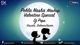 Pehla Nasha Mashup - Dj Pops | Valentine