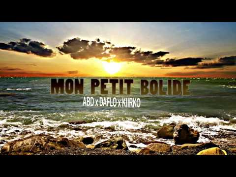 ABD x DAFLO x KIIRKO - Mon Petit Bolide (Prod By RJacksProdz)