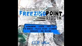 FREEZING POINT RIDDIM MIXX BY DJ-M.o.M KONSHENS, D'ANGEL FT G WHIZZ, SUPA HYPE and more