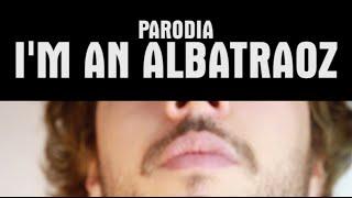 I'm an Albatraoz [PARODY] - PanPers Colorado 2015