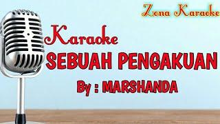 KARAOKE SEBUAH PENGAKUAN (MARSHANDA)