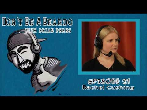 Don't Be A Beardo Ep #21: Rachel Cushing