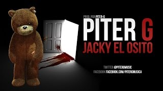 Piter-G | Jacky el osito (Prod. por Piter-G)