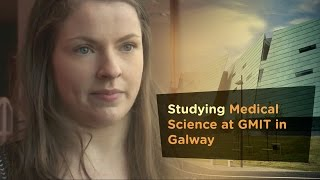 Studying Medical Science at GMIT in Galway