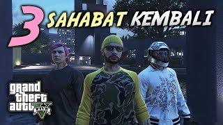 3 Sahabat Kembali - GTA 5 Online (Malaysia) // Bersama Joew & Ukiller