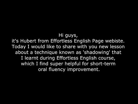 Effortless English - Mini Story about Shadowing Technique