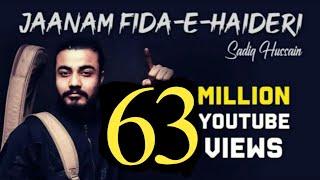 Sadiq hussain|| kalam Jaanam Fida-e-Haideri || 2018|| Official HD Kalam