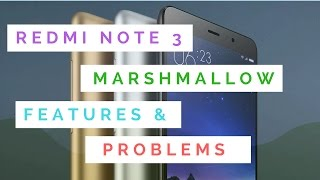 REDMI NOTE 3 : MARSHMALLOW FEATURES & PROBLEMS [ Hindi - हिन्दी ]