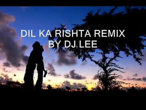 Xxx Mp4 Dil Ka Rishta Remix By Dj Lee 3gp Sex