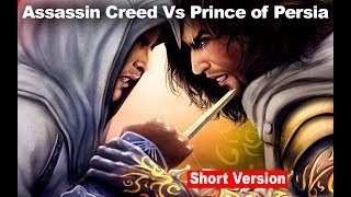 Prince of Persia VS Assassin Creed (Short version) -Game art-