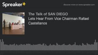 Lets Hear From Vice Chairman Rafael Castellanos (m