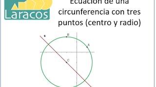 Ecuación de una circunferencia con tres puntos (centro y radio)