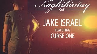 NAGHIHINTAY - Jake Israel Featuring Curse One (OFFICIAL MUSIC VIDEO)