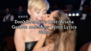 Miley Cyrus & Ariana Grande cover- Don't dream It's over Lyrics