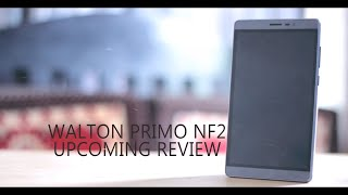 Walton Primo NF2 Upcoming Review.